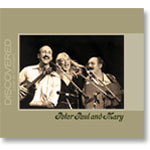 Peter, Paul & Mary: Discovered Live in Concert CD