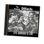 The Original Dillards: Live - Somewhere in Time CD
