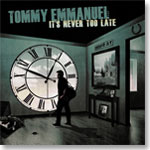 Tommy Emmanuel: It's Never Too Late CD
