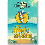 Play the Ukulele with the Atomic Sharks: DVD