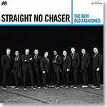 Straight No Chaser: The New Old Fashioned CD