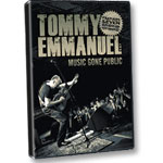 Tommy Emmanuel: Music Gone Public DVD with extra material