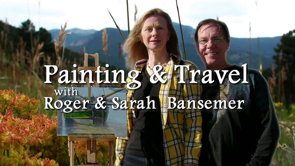 Painting and Travel with Roger & Sarah Bansemer